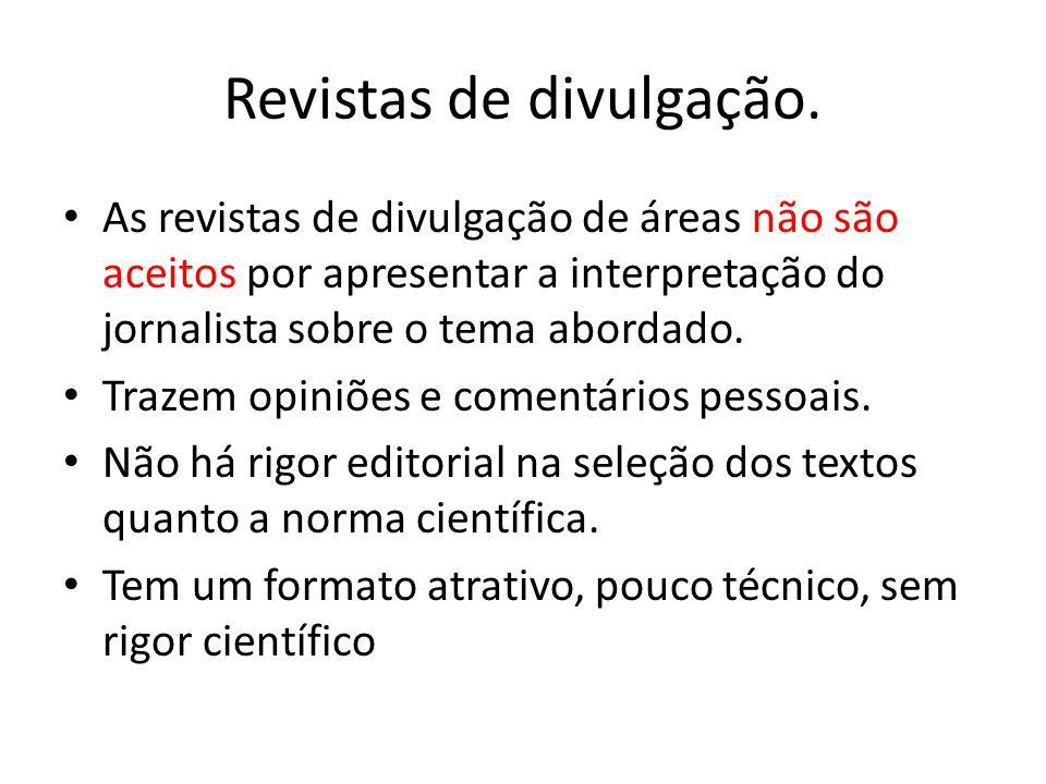 Revistas de divulgação.