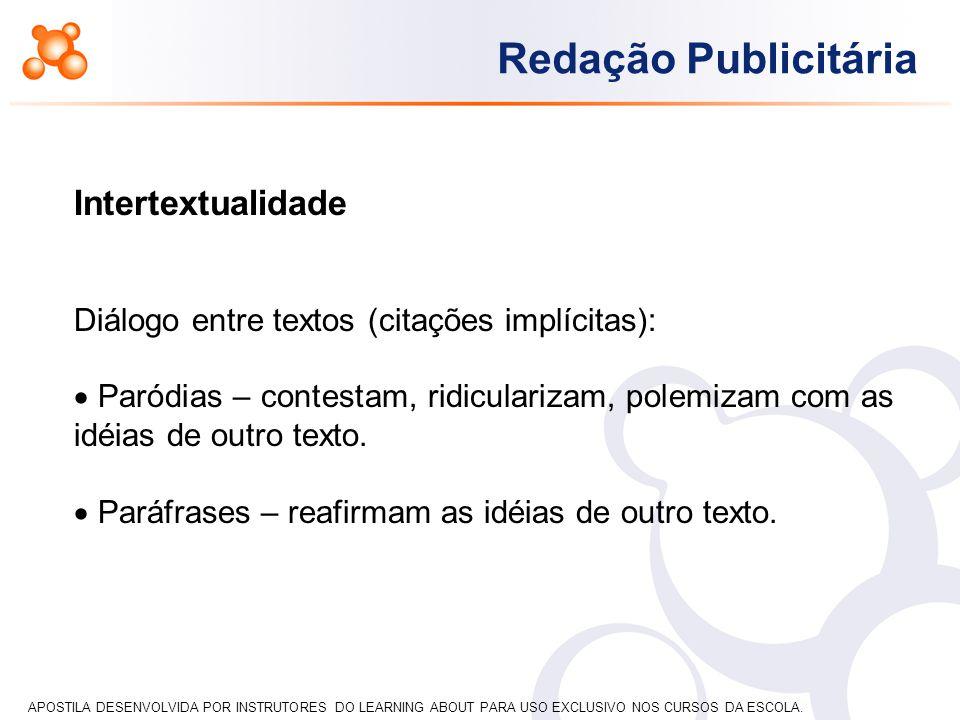 Intertextualidade Diálogo entre textos (citações implícitas):