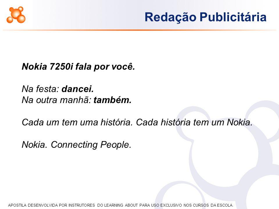 Nokia 7250i fala por você. Na festa: dancei. Na outra manhã: também. Cada um tem uma história. Cada história tem um Nokia.
