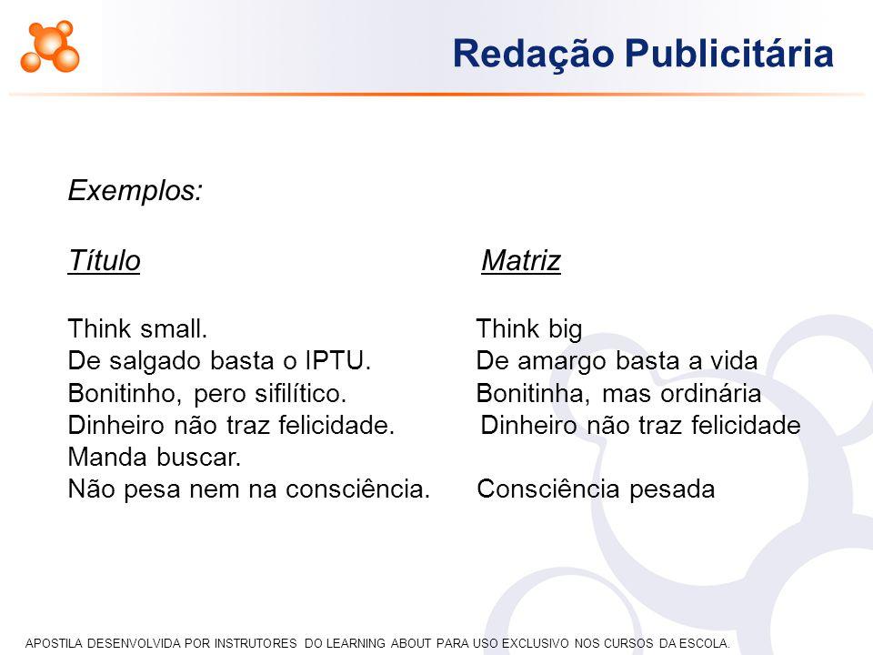 Exemplos: Título Matriz Think small. Think big