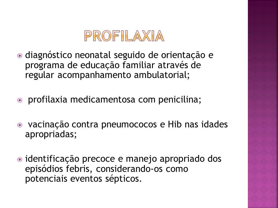 Profilaxia diagnóstico neonatal seguido de orientação e programa de educação familiar através de regular acompanhamento ambulatorial;
