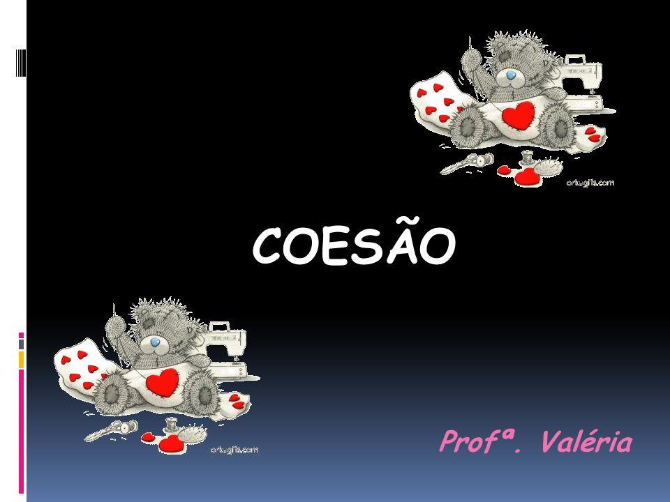 COESÃO Profª. Valéria