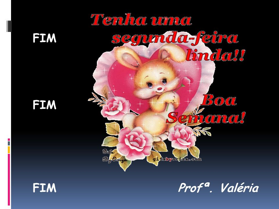 FIM FIM Profª. Valéria