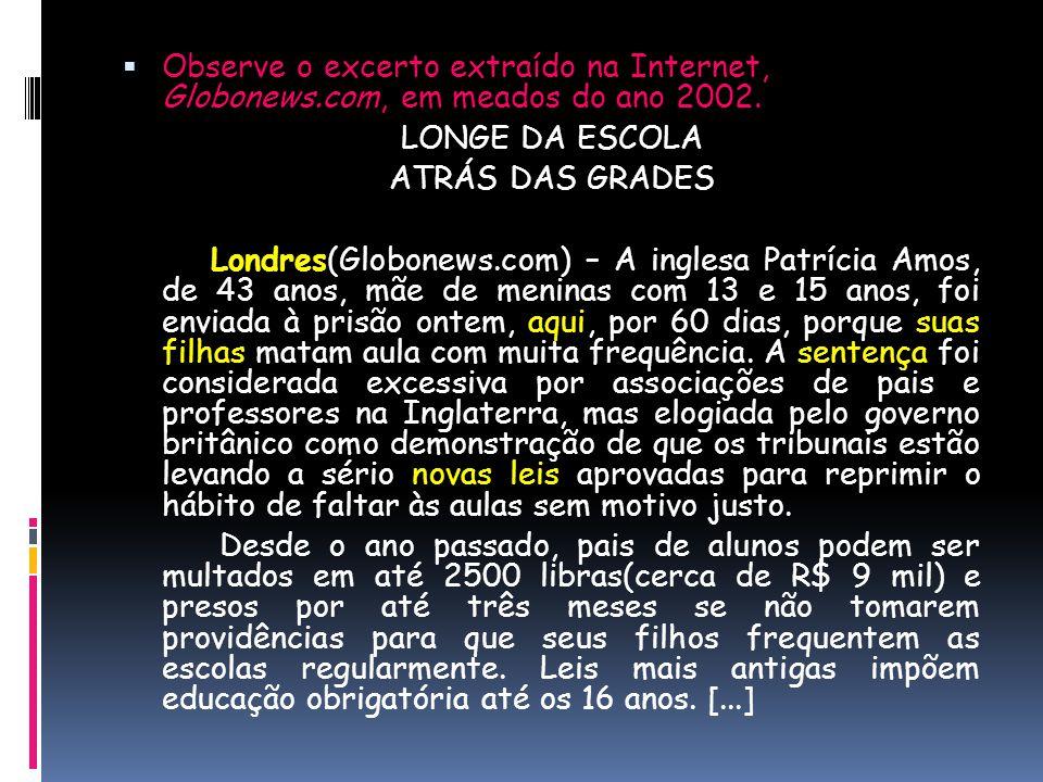 Observe o excerto extraído na Internet, Globonews