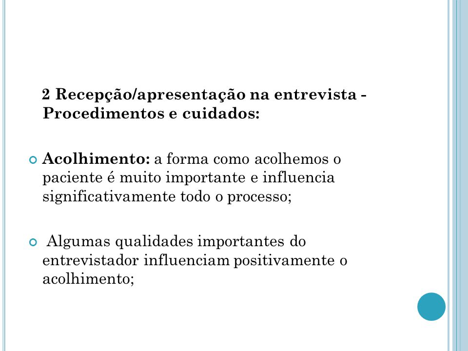 2 Recepção/apresentação na entrevista - Procedimentos e cuidados: