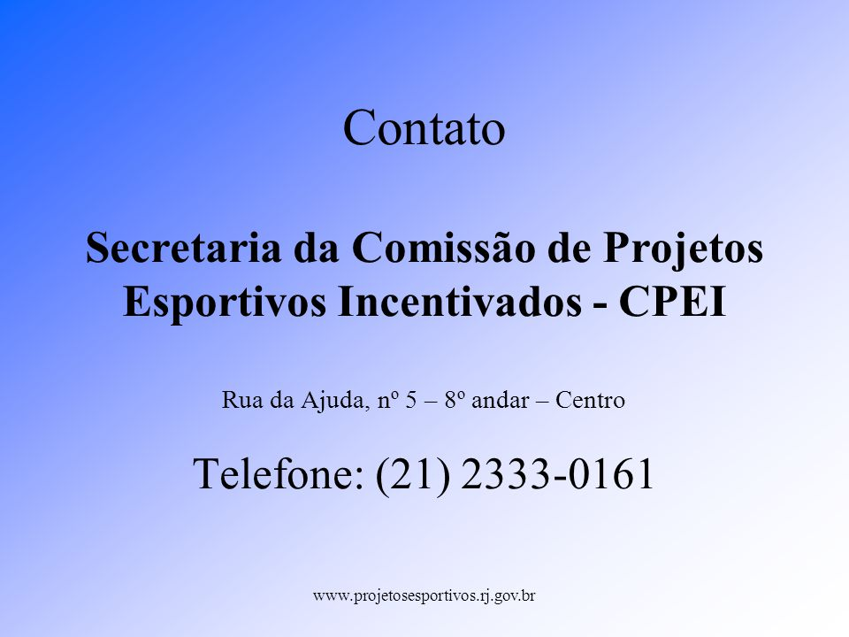 Contato Secretaria da Comissão de Projetos Esportivos Incentivados - CPEI Rua da Ajuda, nº 5 – 8º andar – Centro Telefone: (21) 2333-0161