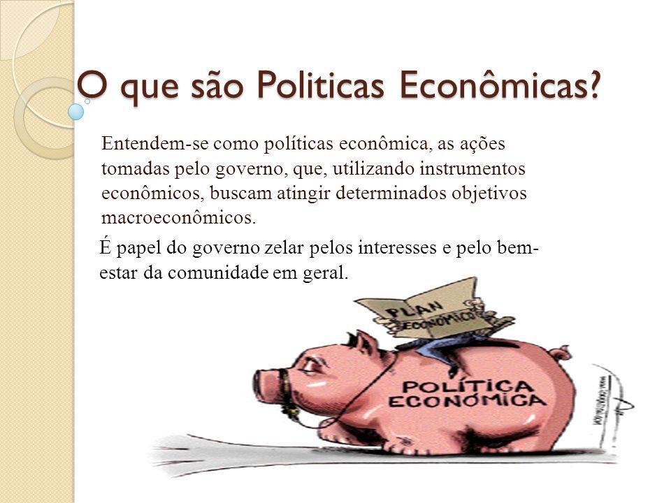 O que são Politicas Econômicas