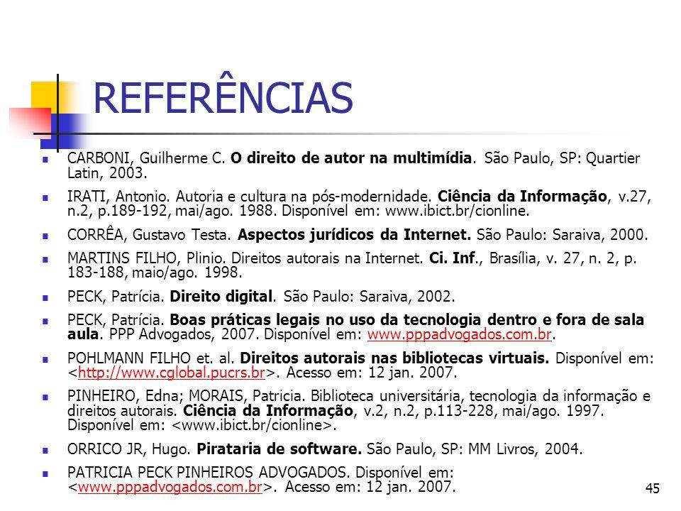 REFERÊNCIAS CARBONI, Guilherme C. O direito de autor na multimídia. São Paulo, SP: Quartier Latin, 2003.
