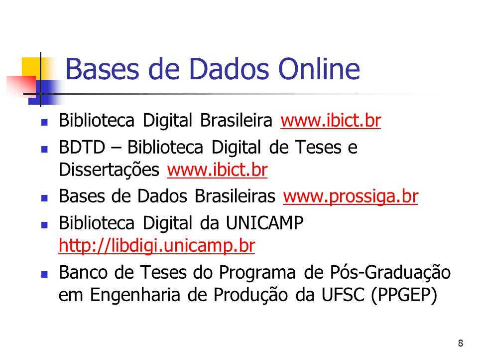 Bases de Dados Online Biblioteca Digital Brasileira www.ibict.br