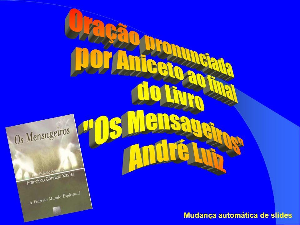 Oração pronunciada por Aniceto ao final do Livro Os Mensageiros