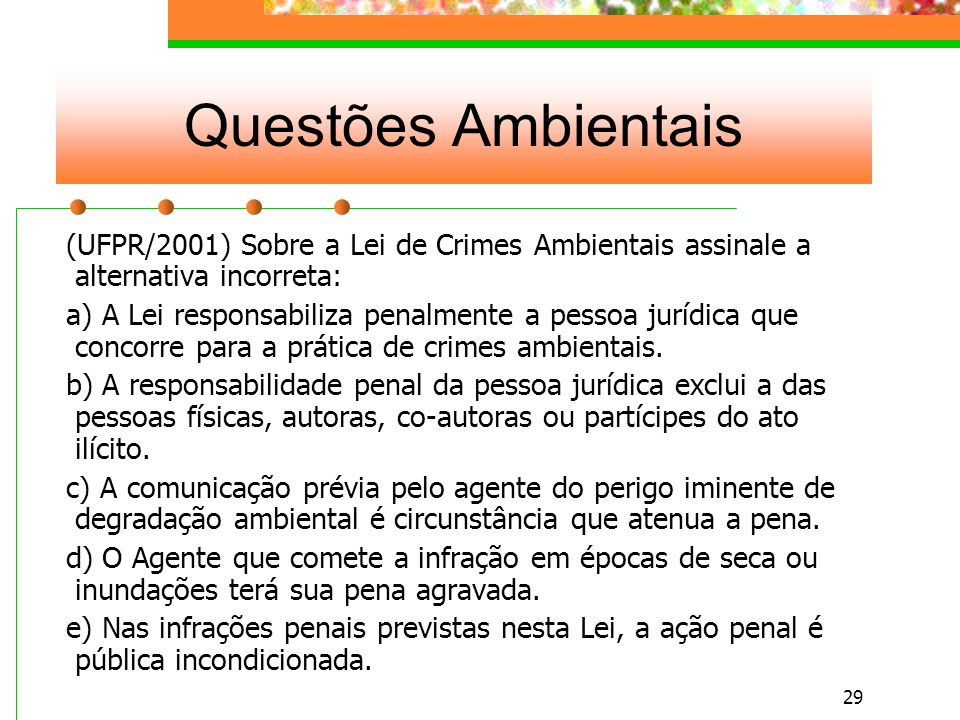 Questões Ambientais (UFPR/2001) Sobre a Lei de Crimes Ambientais assinale a alternativa incorreta: