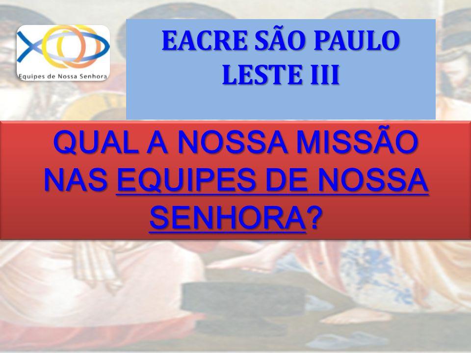 EACRE SÃO PAULO LESTE III NAS EQUIPES DE NOSSA SENHORA