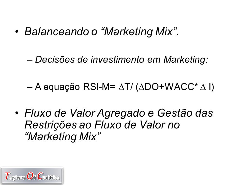 Balanceando o Marketing Mix .