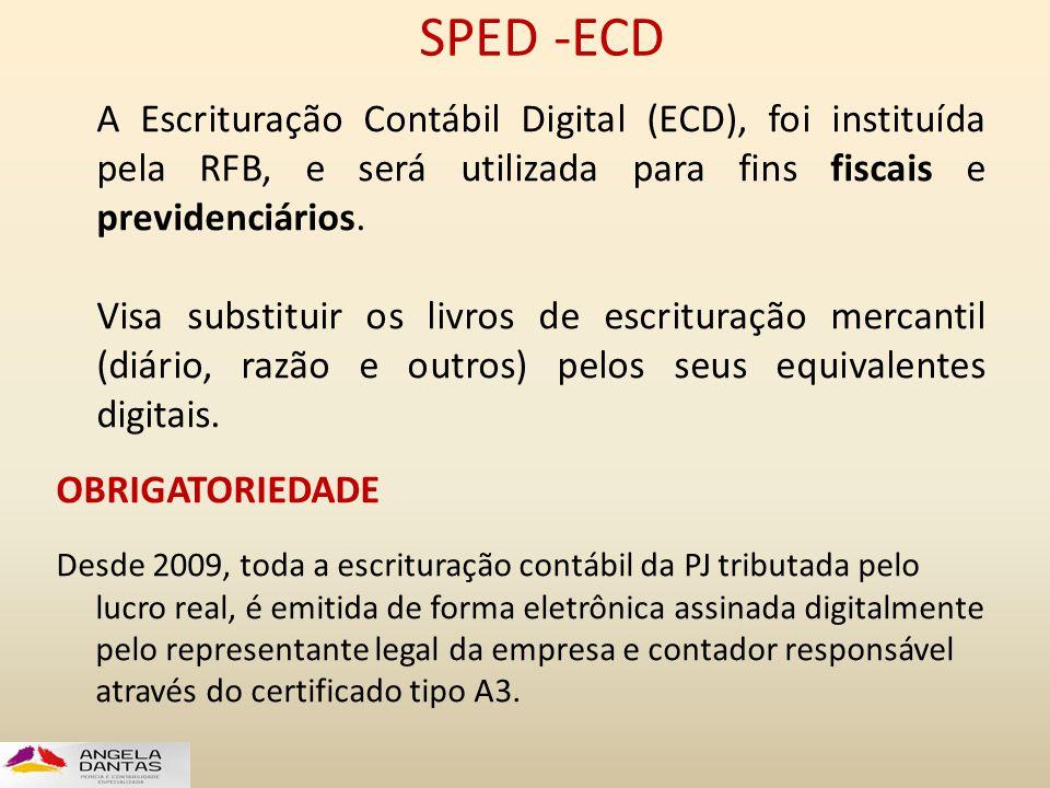 SPED -ECD A Escrituração Contábil Digital (ECD), foi instituída pela RFB, e será utilizada para fins fiscais e previdenciários.