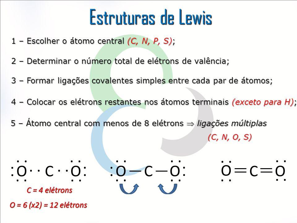 Estruturas de Lewis . . . . . . . . . . . . . . . . . . . . . O C O .