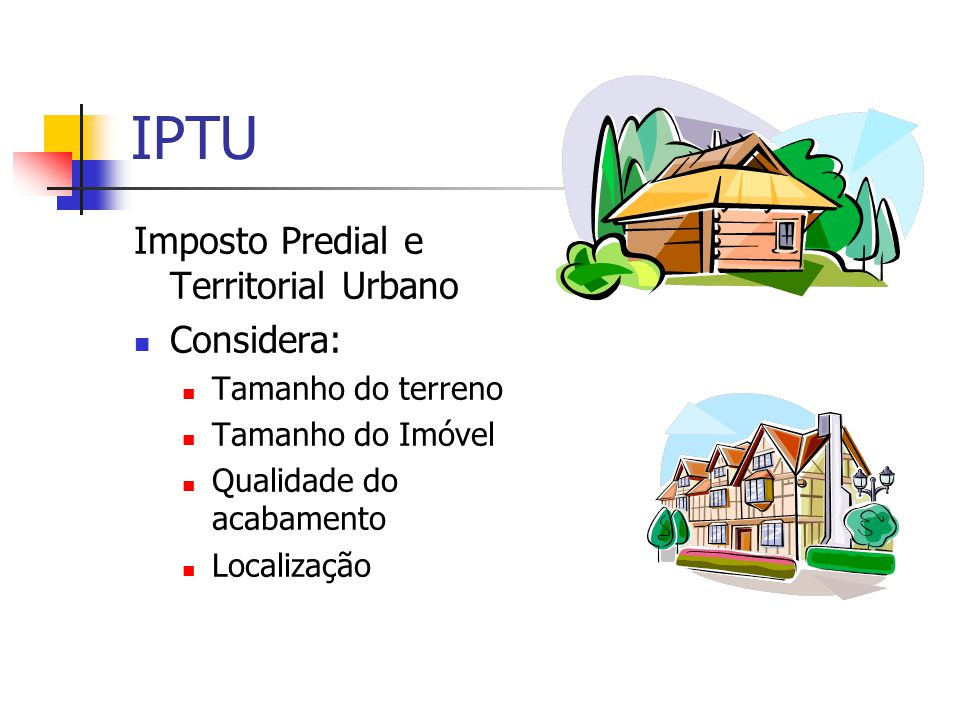 IPTU Imposto Predial e Territorial Urbano Considera:
