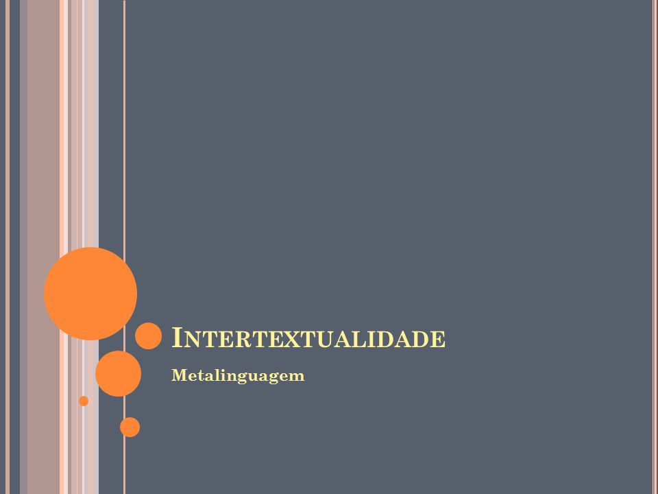 Intertextualidade Metalinguagem