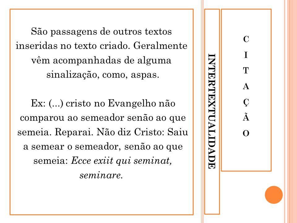São passagens de outros textos inseridas no texto criado