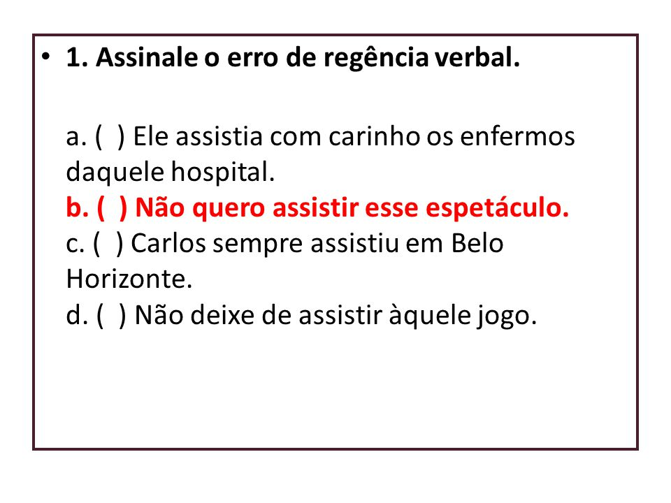 1. Assinale o erro de regência verbal.