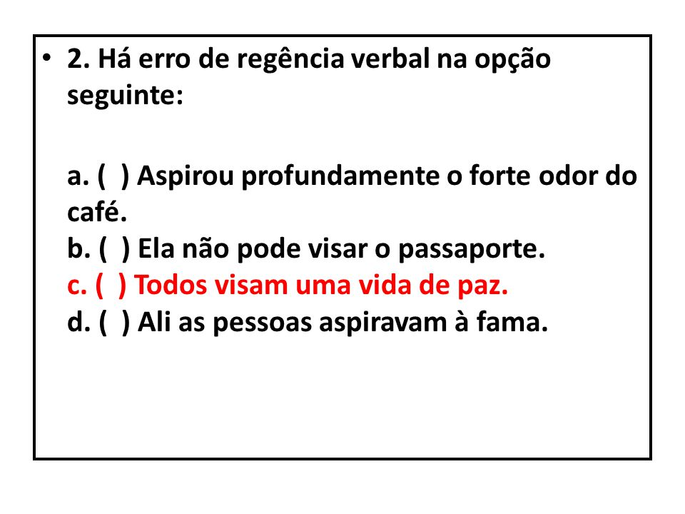 2. Há erro de regência verbal na opção seguinte:
