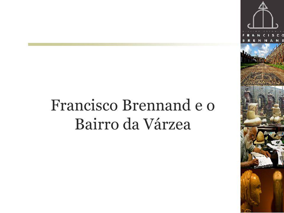 Francisco Brennand e o Bairro da Várzea