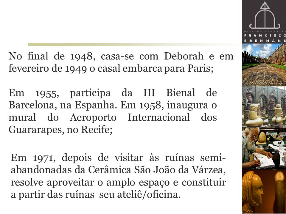 No final de 1948, casa-se com Deborah e em fevereiro de 1949 o casal embarca para Paris;