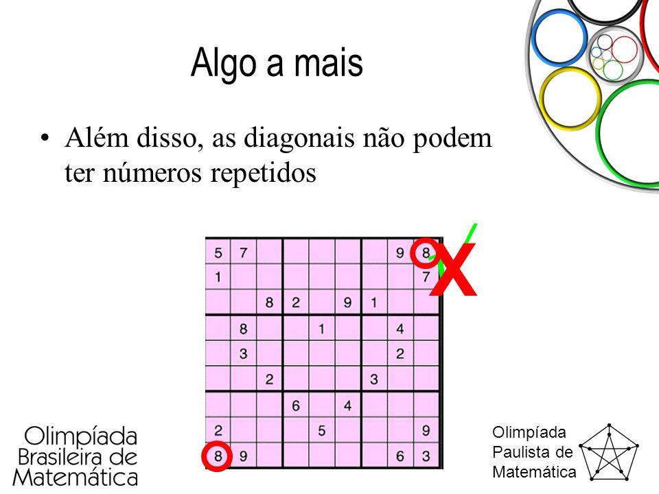 Algo a mais Além disso, as diagonais não podem ter números repetidos  X 1 3 2 4