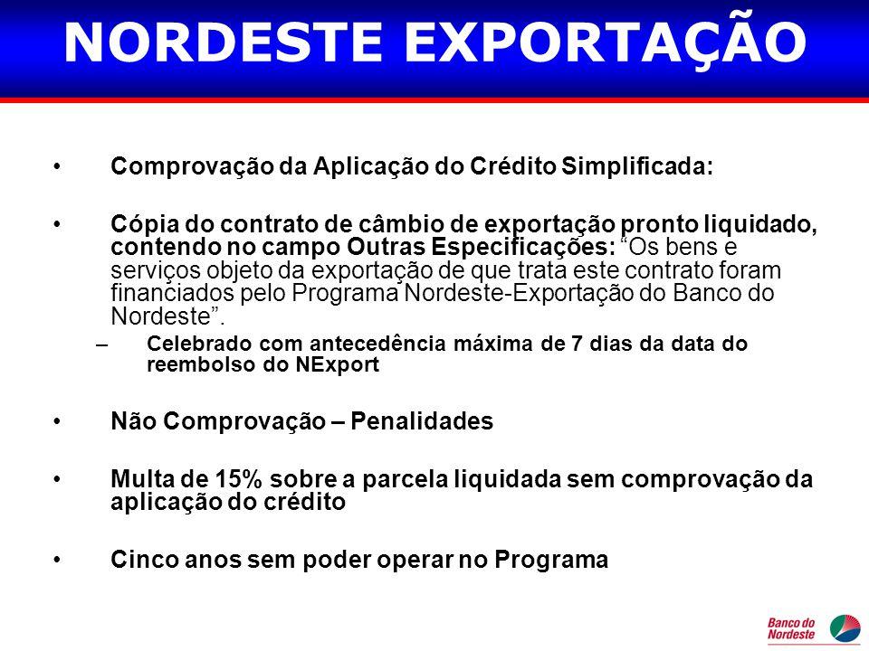 NORDESTE EXPORTAÇÃO Comprovação da Aplicação do Crédito Simplificada: