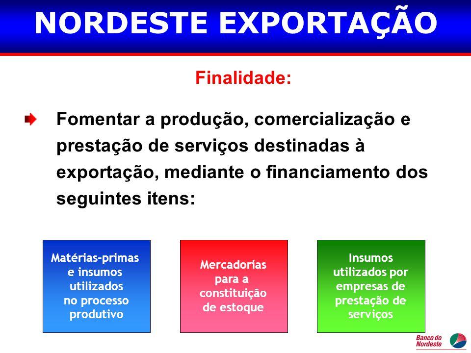 NORDESTE EXPORTAÇÃO Finalidade: