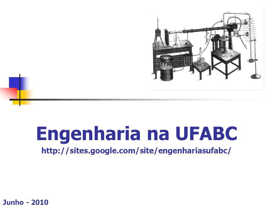 Engenharia na UFABC http://sites.google.com/site/engenhariasufabc/