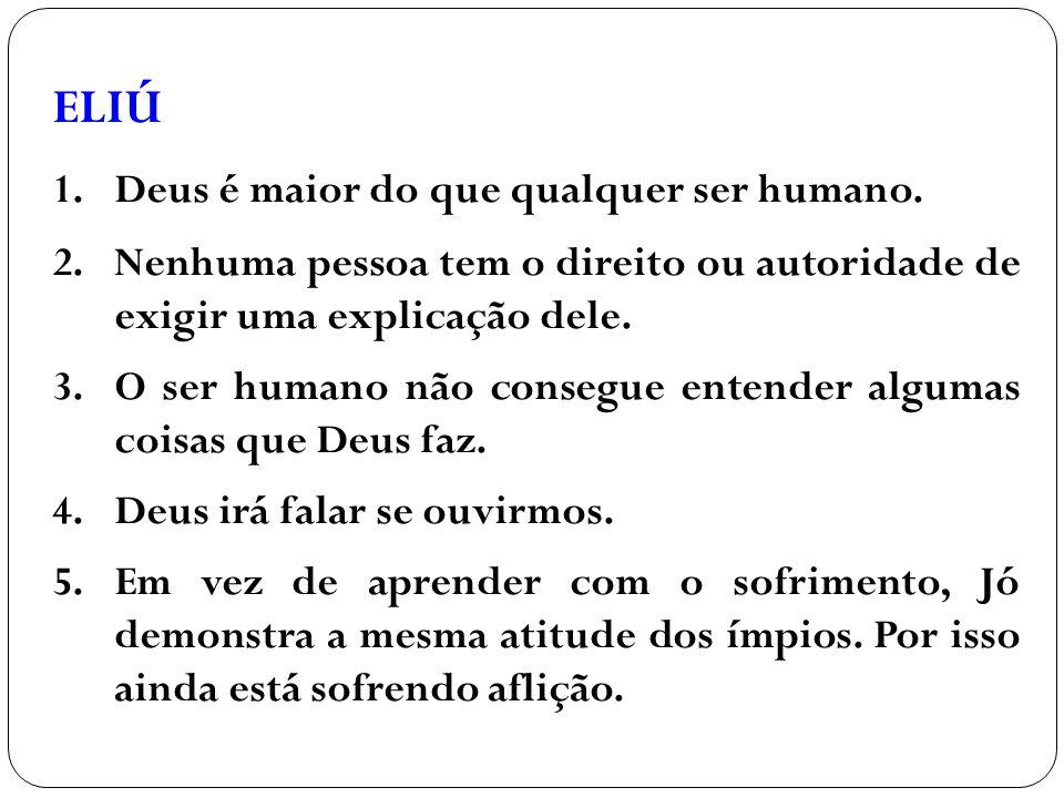 1. Deus é maior do que qualquer ser humano.