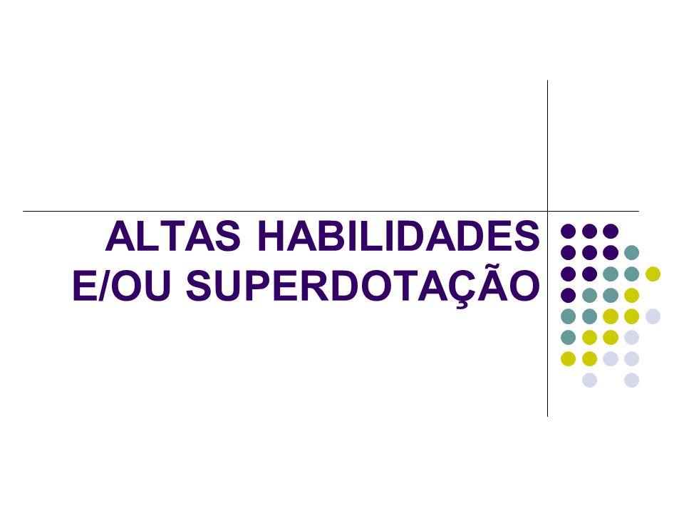 ALTAS HABILIDADES E/OU SUPERDOTAÇÃO