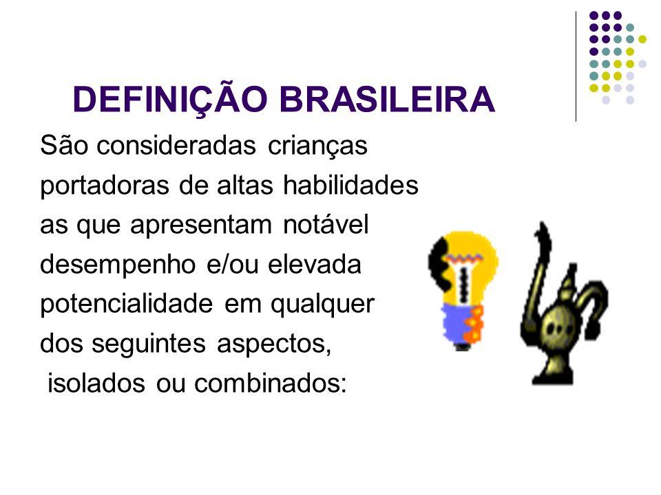 DEFINIÇÃO BRASILEIRA São consideradas crianças