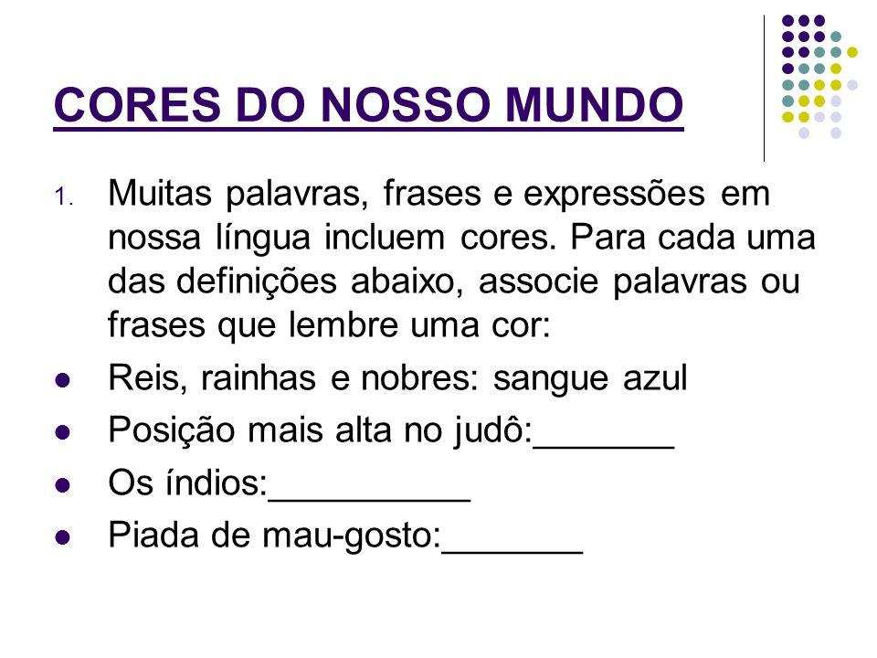 CORES DO NOSSO MUNDO