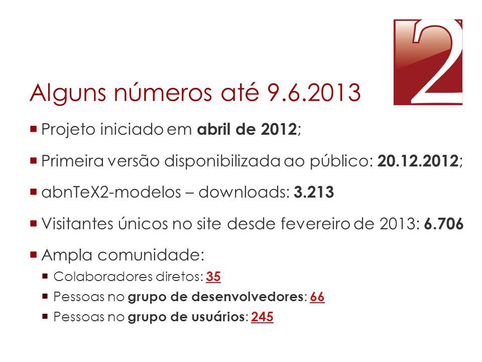 Alguns números até 9.6.2013 Projeto iniciado em abril de 2012;