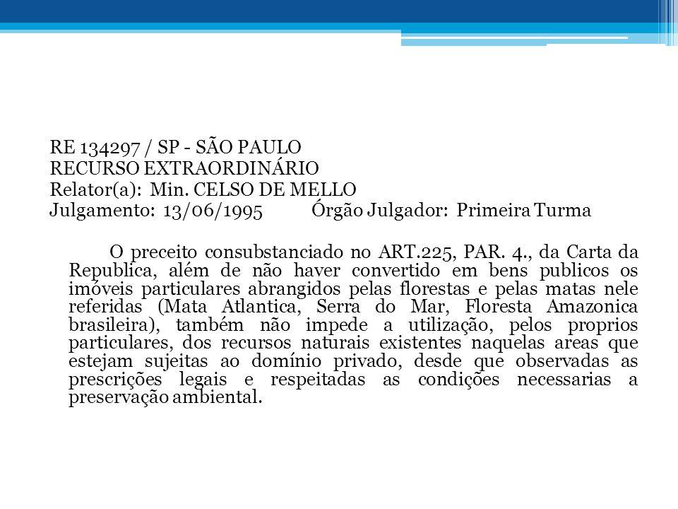 RE 134297 / SP - SÃO PAULO RECURSO EXTRAORDINÁRIO. Relator(a): Min. CELSO DE MELLO.