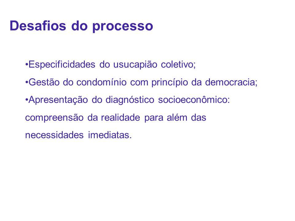 Desafios do processo Especificidades do usucapião coletivo;