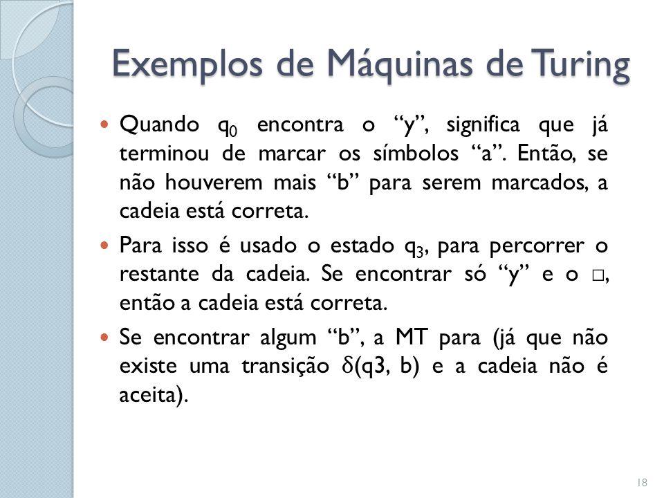 Exemplos de Máquinas de Turing