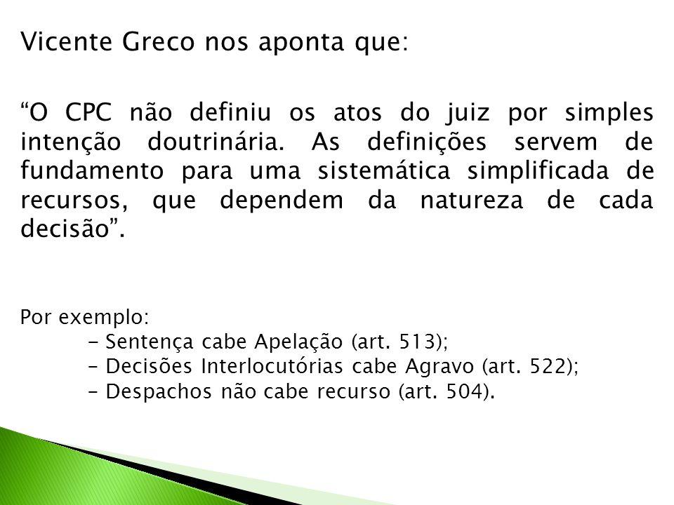 Vicente Greco nos aponta que:
