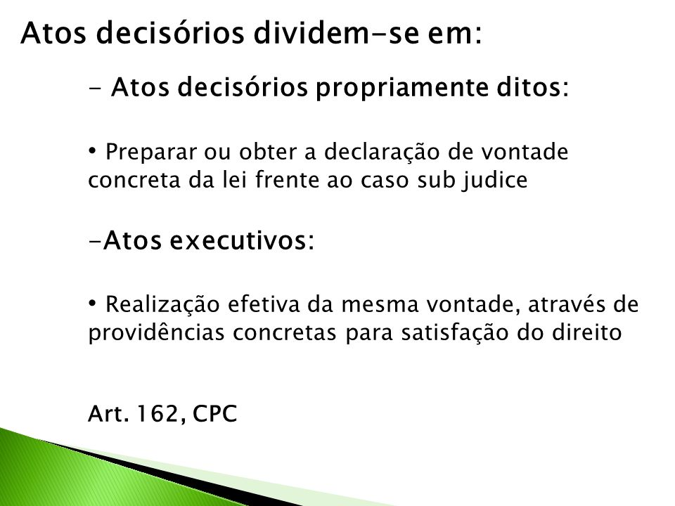 Atos decisórios dividem-se em: