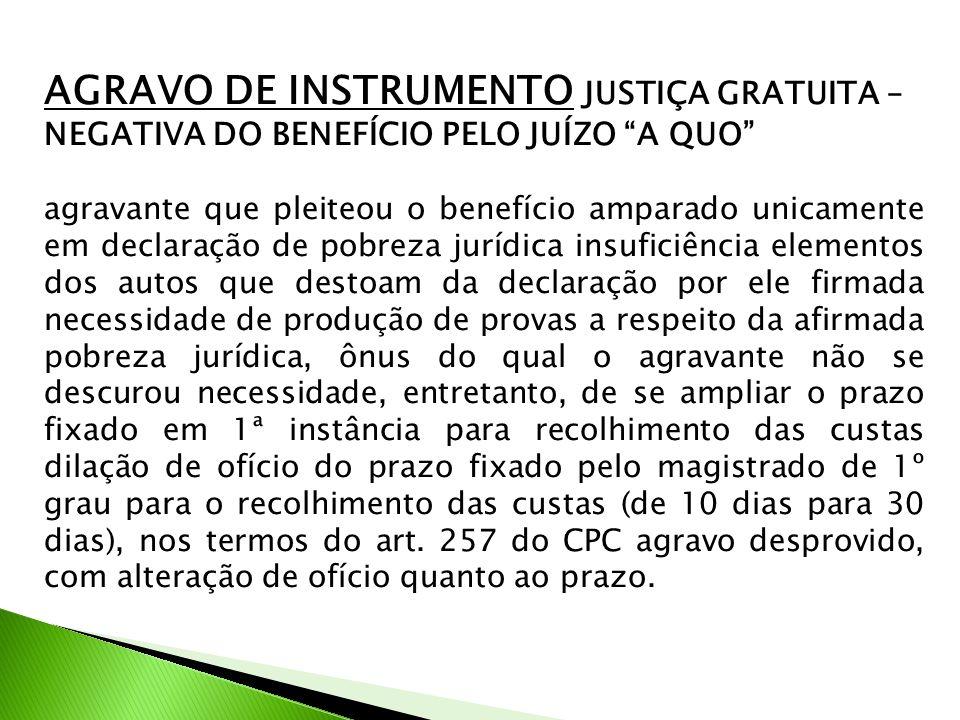 AGRAVO DE INSTRUMENTO JUSTIÇA GRATUITA –