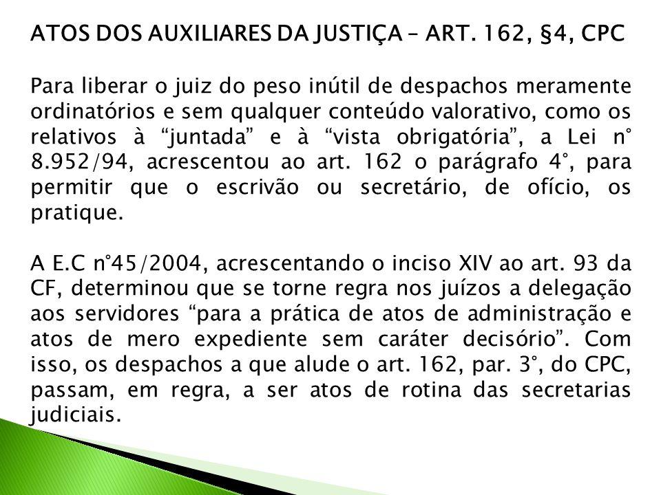 ATOS DOS AUXILIARES DA JUSTIÇA – ART. 162, §4, CPC