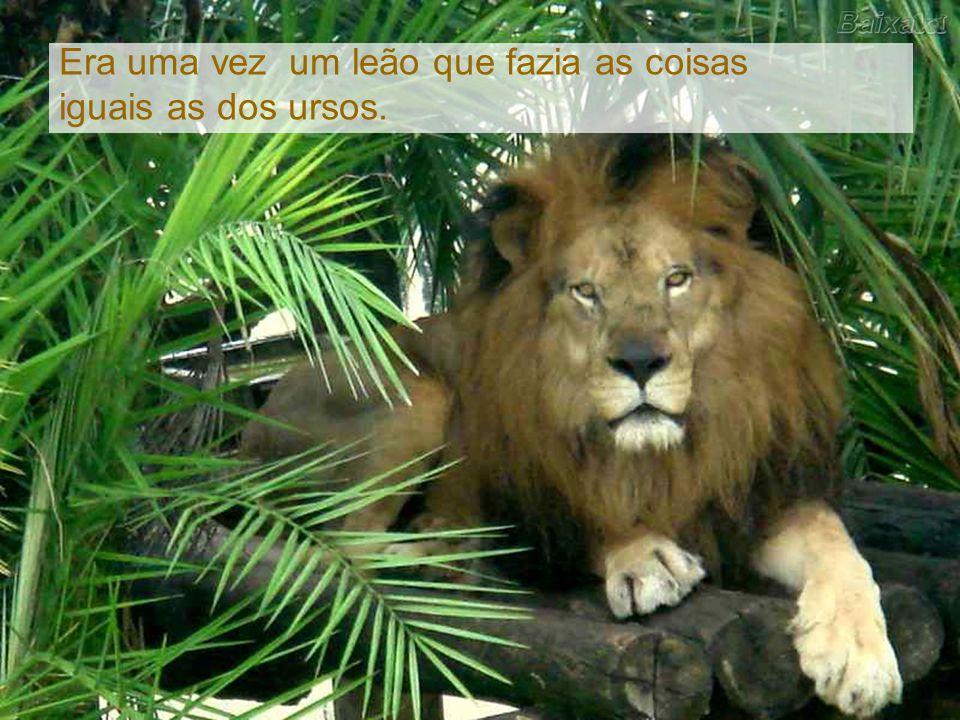 Era uma vez um leão que fazia as coisas