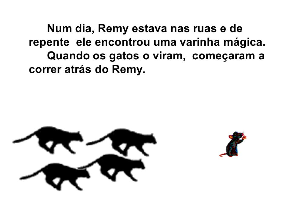 Num dia, Remy estava nas ruas e de repente ele encontrou uma varinha mágica.