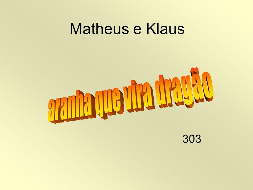 Matheus e Klaus aranha que vira dragão 303