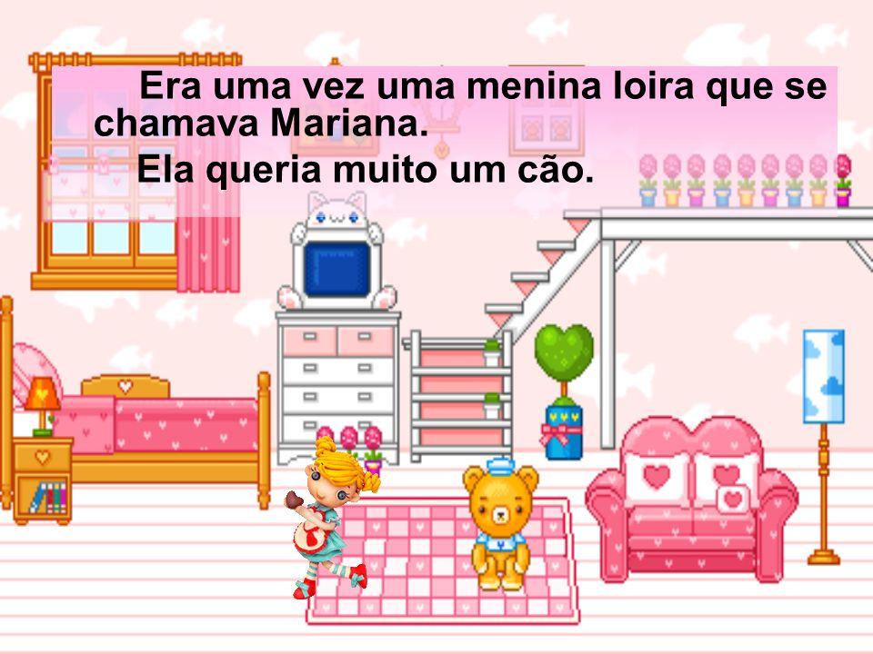 Era uma vez uma menina loira que se chamava Mariana.