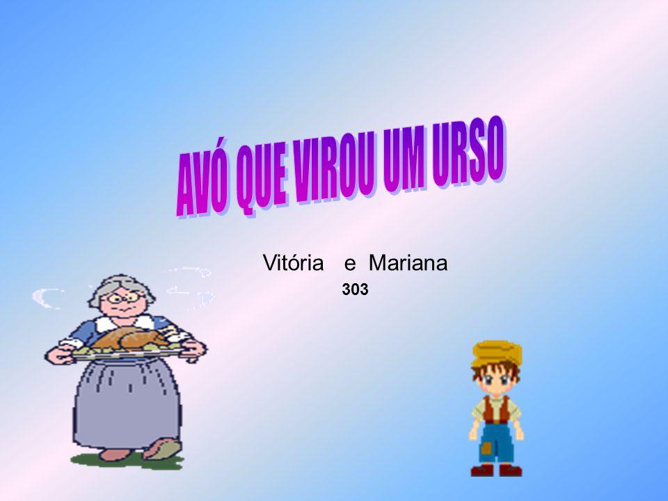 AVÓ QUE VIROU UM URSO Vitória e Mariana 303
