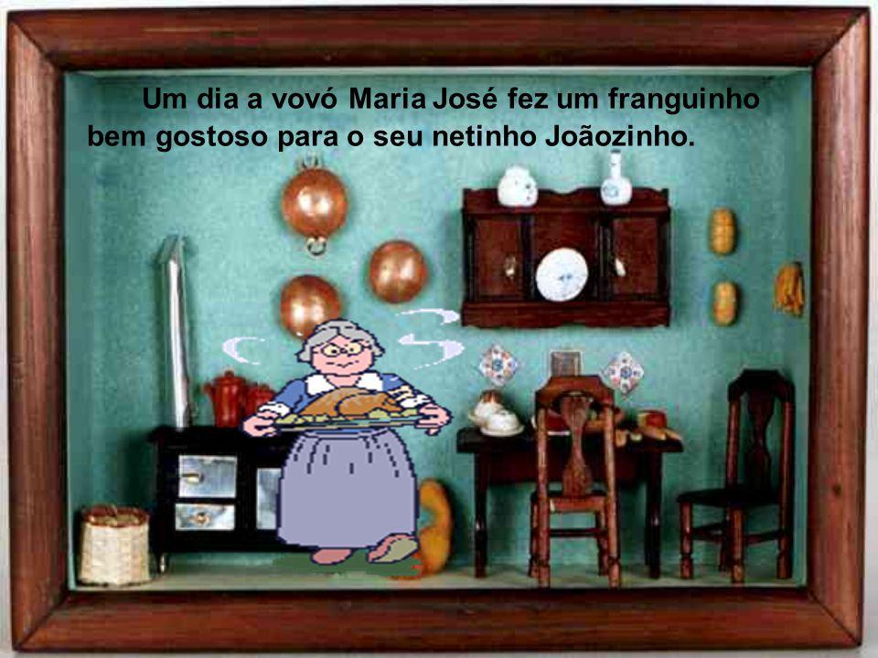 Um dia a vovó Maria José fez um franguinho bem gostoso para o seu netinho Joãozinho.