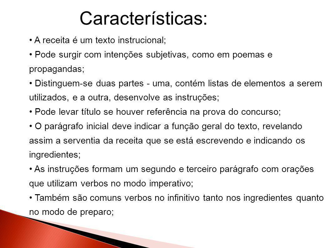 Características: A receita é um texto instrucional;