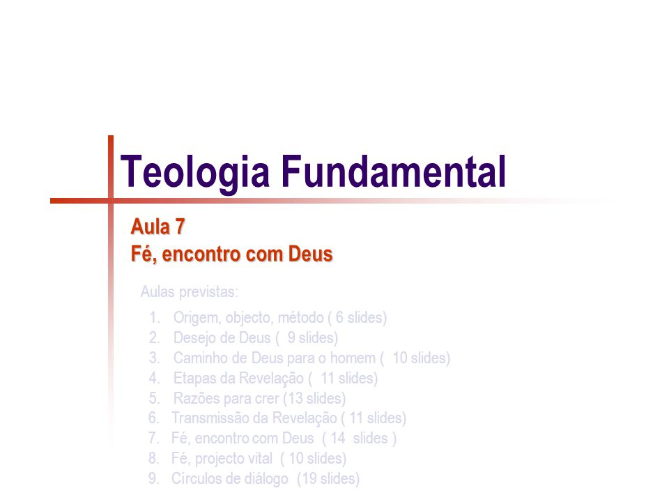 Teologia Fundamental dos homens, fala-lhes e convida-os a